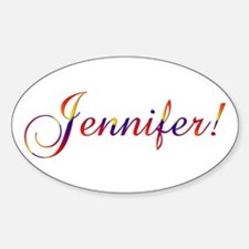 Jennifer! Design #756 Oval Bumper Stickers