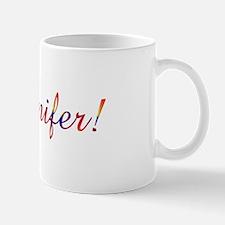 Jennifer! Design #756 Mug