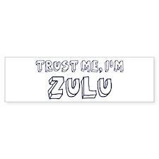 Trust Me I Am Zulu Bumper Bumper Sticker