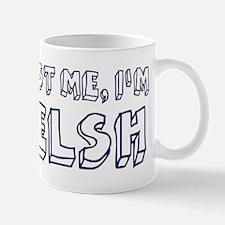 Trust Me I Am Welsh Mug