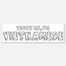 Trust Me I Am Vietnamese Bumper Bumper Bumper Sticker
