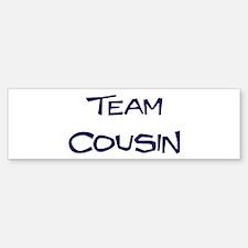 Team Cousin Bumper Bumper Bumper Sticker