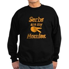 Serbs are my homies Sweatshirt