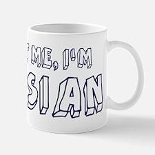 Trust Me I Am Russian Mug