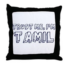 Trust Me I Am Tamil Throw Pillow