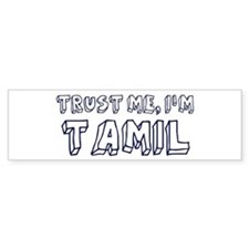 Trust Me I Am Tamil Bumper Bumper Sticker