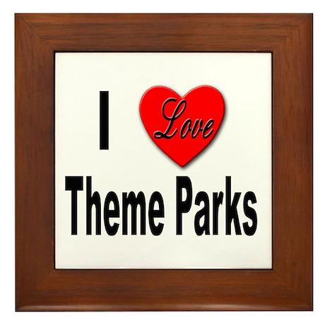 I Love Theme Parks Framed Tile