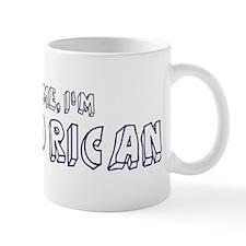 Trust Me I Am Puerto Rican Mug