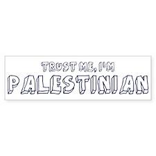 Trust Me I Am Palestinian Bumper Bumper Sticker