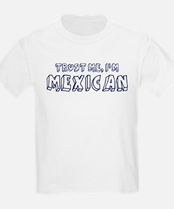 Trust Me I Am Mexican T-Shirt