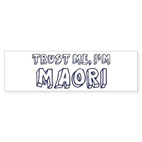 Trust Me I Am Maori Bumper Sticker