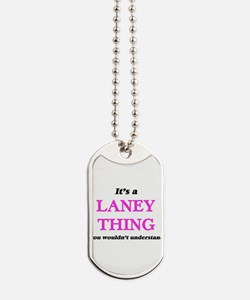 It's a Laney thing, you wouldn't Dog Tags