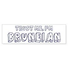 Trust Me I Am Bruneian Bumper Bumper Sticker