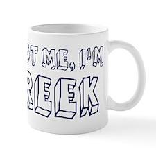 Trust Me I Am Greek Mug