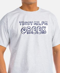 Trust Me I Am Greek T-Shirt
