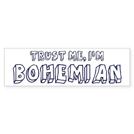 Trust Me I Am Bohemian Bumper Sticker
