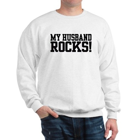 My Husband Rocks Sweatshirt