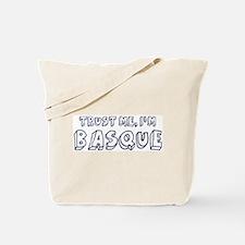 Trust Me I Am Basque Tote Bag