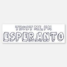 Trust Me I Am Esperanto Bumper Bumper Bumper Sticker