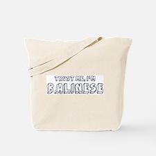 Trust Me I Am Balinese Tote Bag