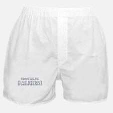 Trust Me I Am Balinese Boxer Shorts