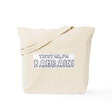 Trust Me I Am Bahraini Tote Bag