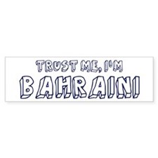 Trust Me I Am Bahraini Bumper Bumper Sticker