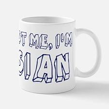Trust Me I Am Asian Mug