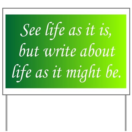 Write About Life Yard Sign