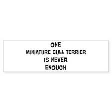 One Miniature Bull Terrier Bumper Bumper Sticker