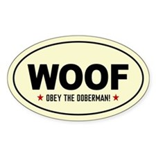 WOOF -Obey the Doberman! Oval Decal