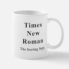 Times New Roman Boring Mug