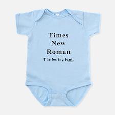 Times New Roman Boring Infant Bodysuit