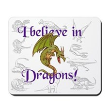 I Believe in Dinosaurs Mousepad