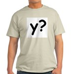 Y? Why? Ash Grey T-Shirt
