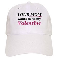 Your Mom-Valentine Baseball Cap
