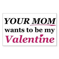 Your Mom-Valentine Rectangle Decal