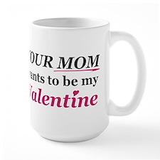 Your Mom-Valentine Mug