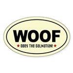 WOOF- Obey the DALMATIAN! Oval Sticker