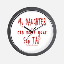 My Daughter can make your Son Wall Clock