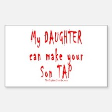 My Daughter can make your Son Rectangle Decal