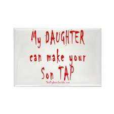 My Daughter can make your Son Rectangle Magnet
