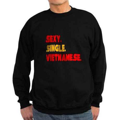"""Sexy. Single. Vietnamese."" Sweatshirt (dark)"
