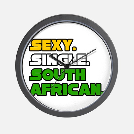 """""""Sexy. Single. South African"""" Wall Clock"""