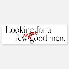 More Good Men Bumper Bumper Sticker