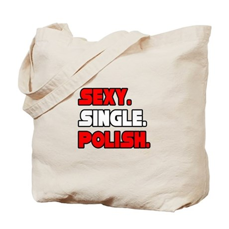 """Sexy. Single. Polish."" Tote Bag"