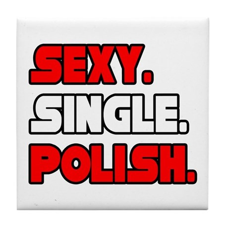 """Sexy. Single. Polish."" Tile Coaster"