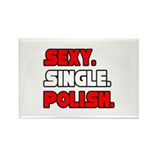 """Sexy. Single. Polish."" Rectangle Magnet"