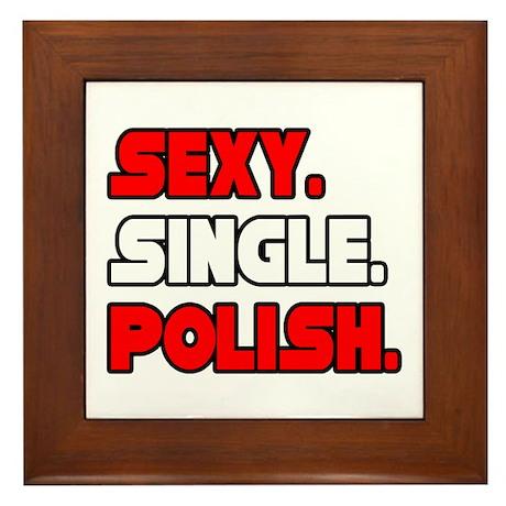 """Sexy. Single. Polish."" Framed Tile"