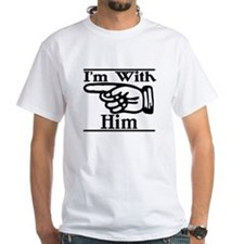 I'm With Him Right Shirt